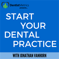 Podcast Announcement: Start Your Dental Practice