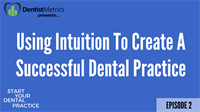 Episode 2: How Dr. David Maloely Used Intuition (and Marketing) To Create A Successful Dental Practice - Start Your Dental Practice