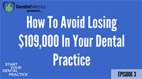 Episode 3: How To Avoid Embezzlement In Your Dental Practice with David Harris - Start Your Dental Practice