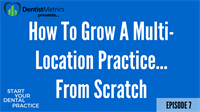 Episode 7: How To Grow A Multi-Location Practice From Scratch