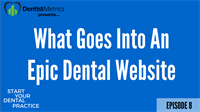 Episode 8: What Goes Into An Epic Dental Website