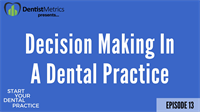 Episode 13: The Power of Decision Making In A Dental Practice – Pt. 2 w/ Jarett Hulse