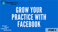 Episode14: Using Facebook To Grow Your Dental Practice