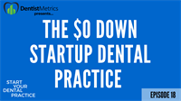 The $0 Down Startup Dental Practice with Dr. Howard Farran - Episode 18