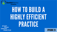 Ep. 23 - How To Build A Highly Efficient Practice with Dr. Gina Dorfman