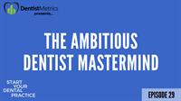 Episode 29 - The Ambitious Dentist Mastermind