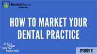 Ep. 31 - How To Market Your Dental Practice (The Smart Way) with Dr. Mark Dilatush
