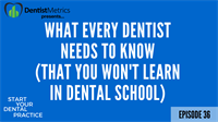 Episode 36 - What Every Dentist Needs To Know (That You Won't Learn In Dental School) with Dr. David Rice