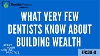 Episode 41: What Very Few Dentists Know About Building Wealth with Reese Harper