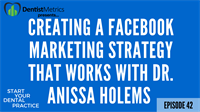 Episode 42: Creating A Facebook Marketing Strategy That Works With Dr. Anissa Holmes