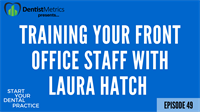 Episode 49: Training Your Front Office Staff With Laura Hatch