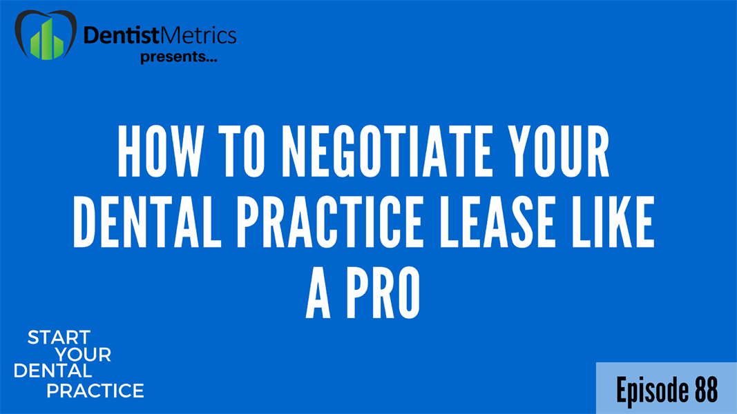 How To Negotiate Your Dental Practice Lease Like A Pro