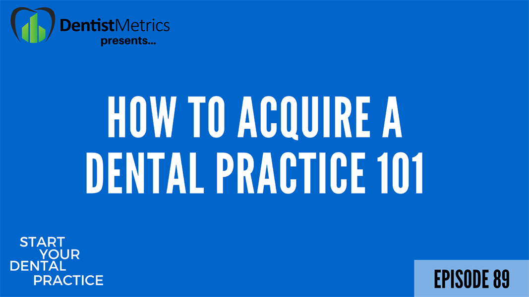 How To Acquire A Dental Practice 101