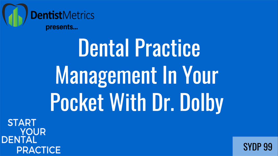 Dental Practice Management In Your Pocket With Dr. Michael Dolby
