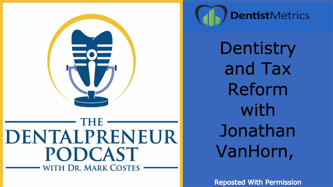 Dentistry and Tax Reform On The Dentalpreneur Podcast