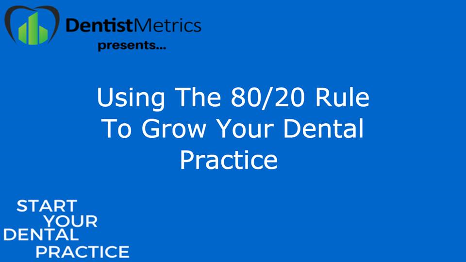 Using The 80/20 Rule To Grow Your Dental Practice With Dr. Graham Dersley