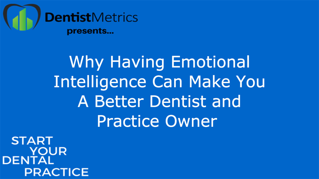 How Having Emotional Intelligence Can Make You A Better Dentist and Practice Owner