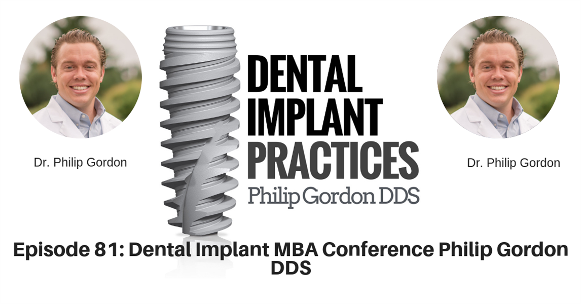 081 Dental Implant MBA Conference Philip Gordon DDS