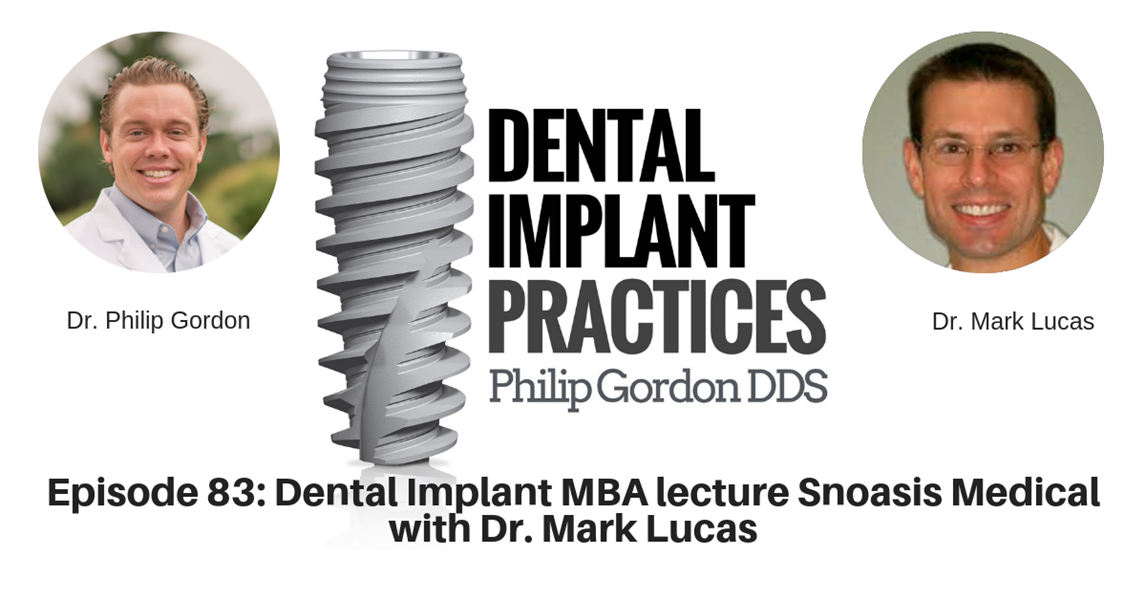 083 Dental Implant MBA lecture Snoasis Medical with Dr. Mark Lucas