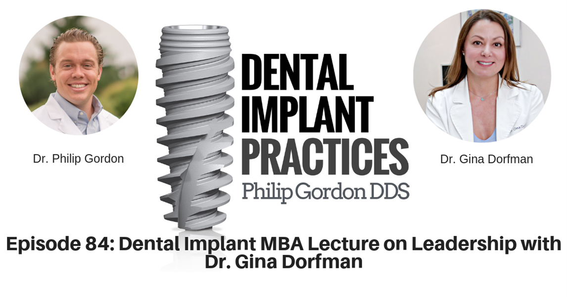 084 Dental Implant MBA Lecture on Leadership with Dr. Gina Dorfman