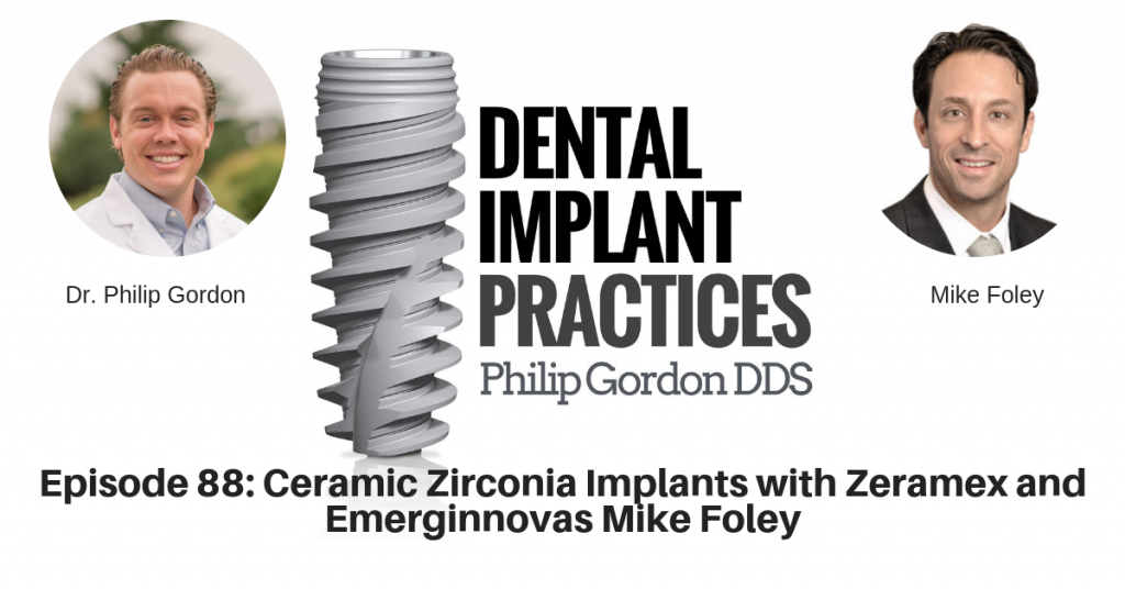 088 Ceramic Zirconia Implants with Zeramex and Emerginnovas Mike Foley