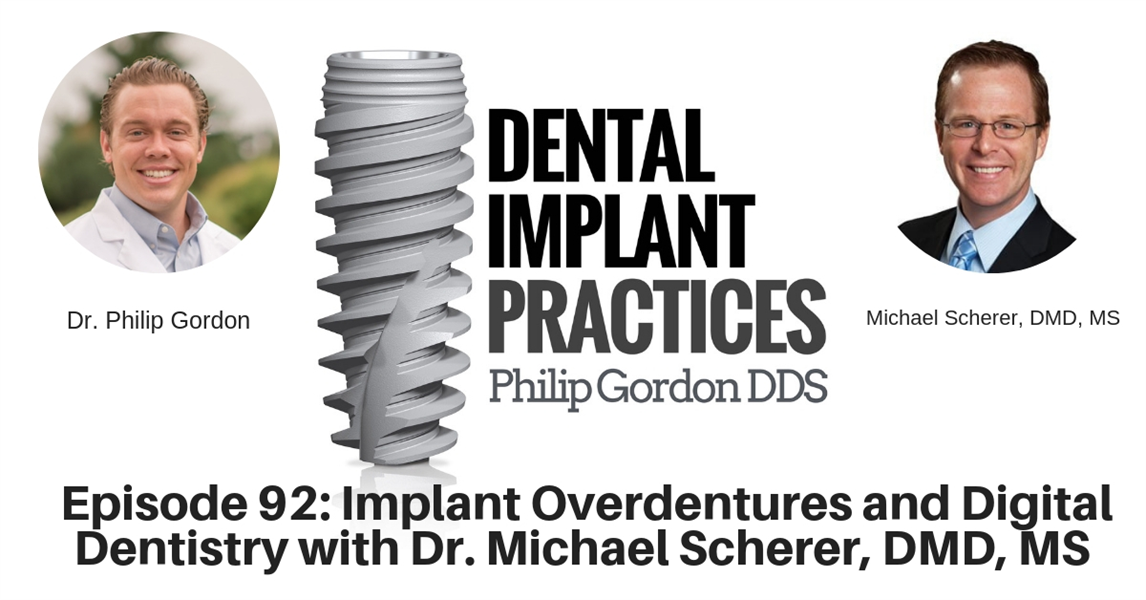092 IMPLANT OVERDENTURES AND DIGITAL DENTISTRY WITH DR. MICHAEL SCHERER, DMD, MS