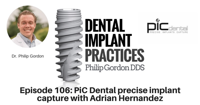 106 PiC Dental precise implant capture with Adrian Hernandez