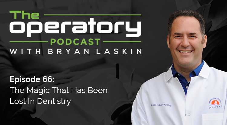 Episode 66: The Magic That Has Been Lost In Dentistry