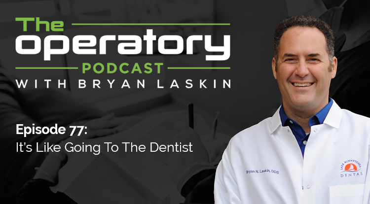 Episode 77: It's Like Going to the Dentist