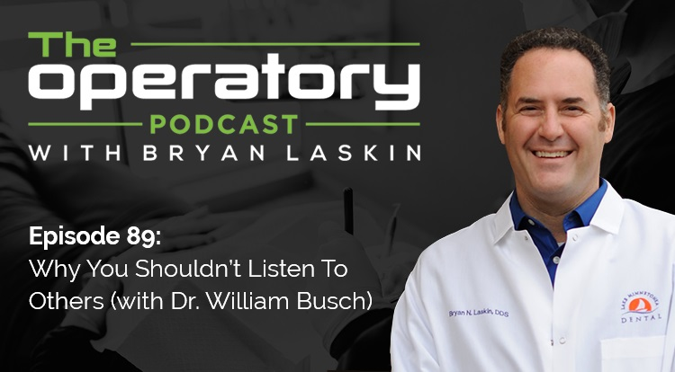 Episode 89: Why You Shouldn't Listen to Others (with Dr. William Busch)