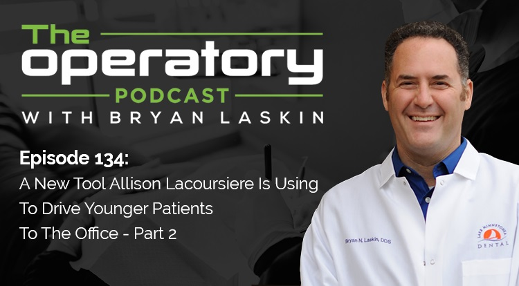 Episode 134: A New Tool Allison Lacoursiere Is Using To Drive Younger Patients To The Office - Part 2
