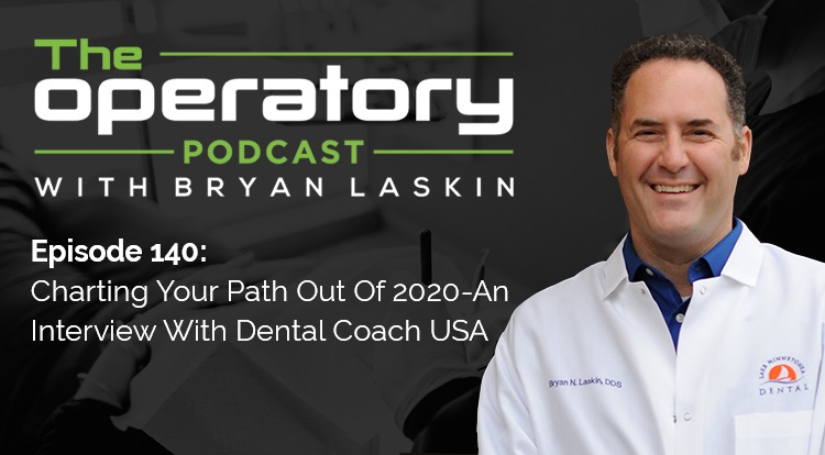 Episode 140: Charting Your Path Out Of 2020 - An Interview With Dental Coach USA
