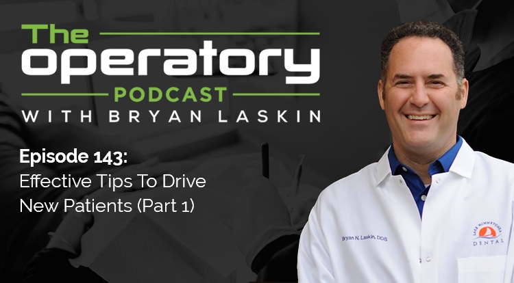 Episode 143: Effective Tips To Drive New Patients (Part 1)