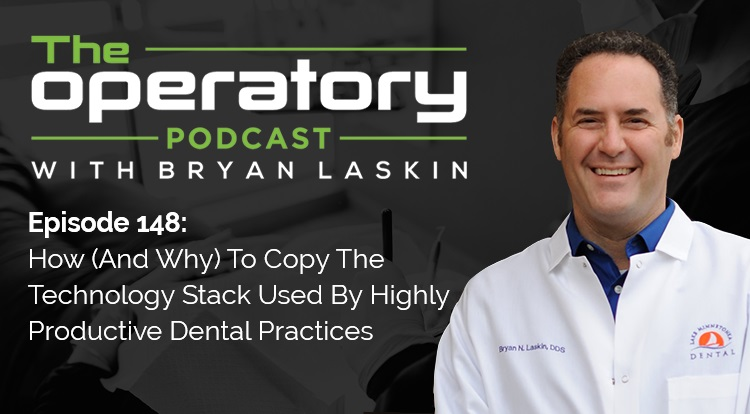 Episode 148: How (And Why) To Copy The Technology Stack Used By Highly Productive Dental Practices