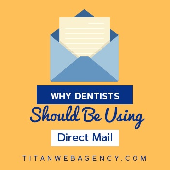 Why Dentists Should Be Using Direct Mail
