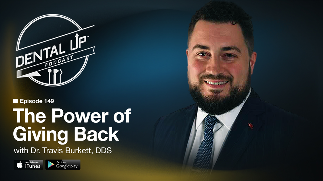 The Power of Giving Back with Dr. Travis Burkett, DDS