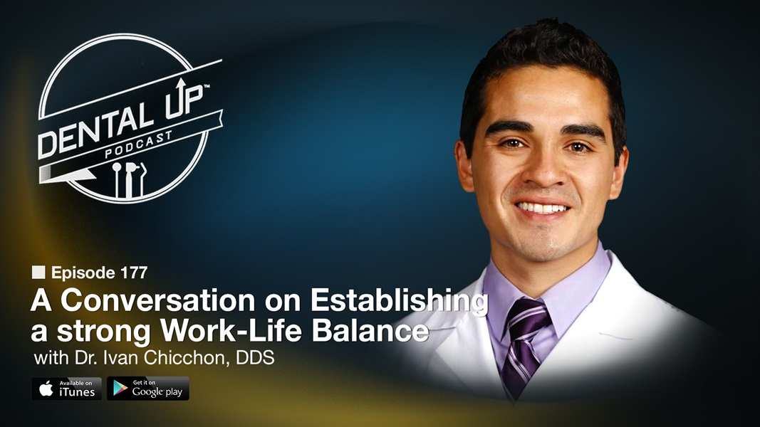 A Conversation on Establishing a strong Work-Life Balance with Dr. Ivan Chicchon, DDS