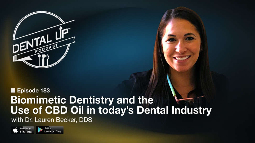 Biomimetic Dentistry and the Use of CBD Oil in today's Dental Industry with Dr. Lauren Becker, DDS