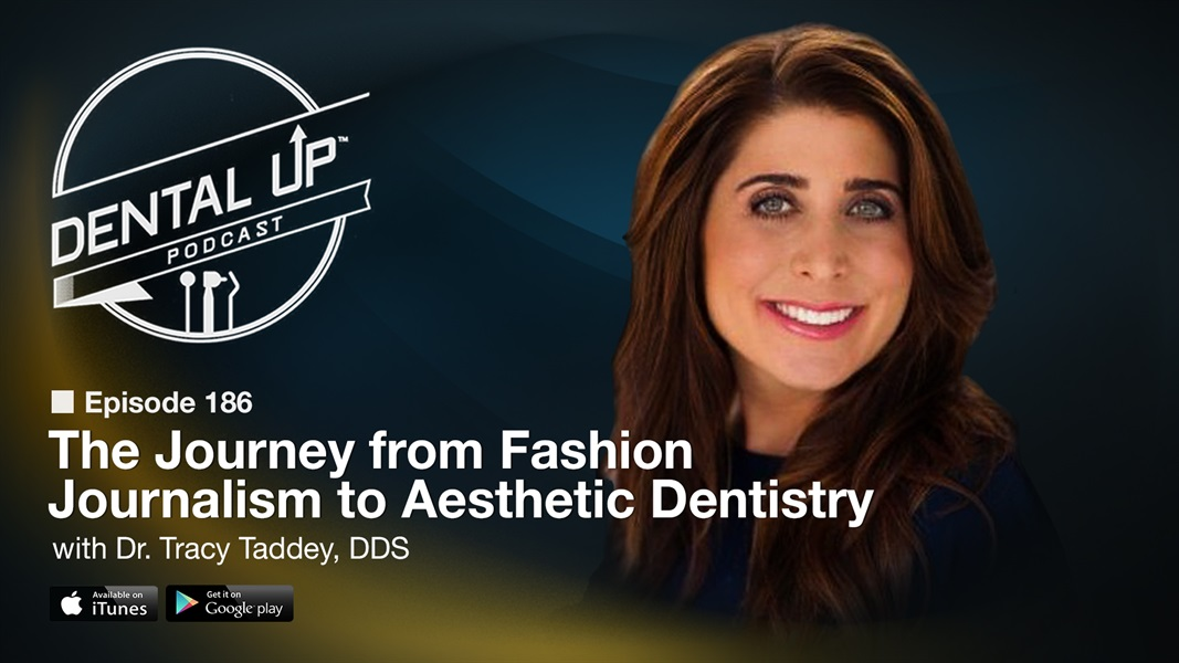 The Journey from Fashion Journalism to Aesthetic Dentistry with Dr. Tracy Taddey, DDS