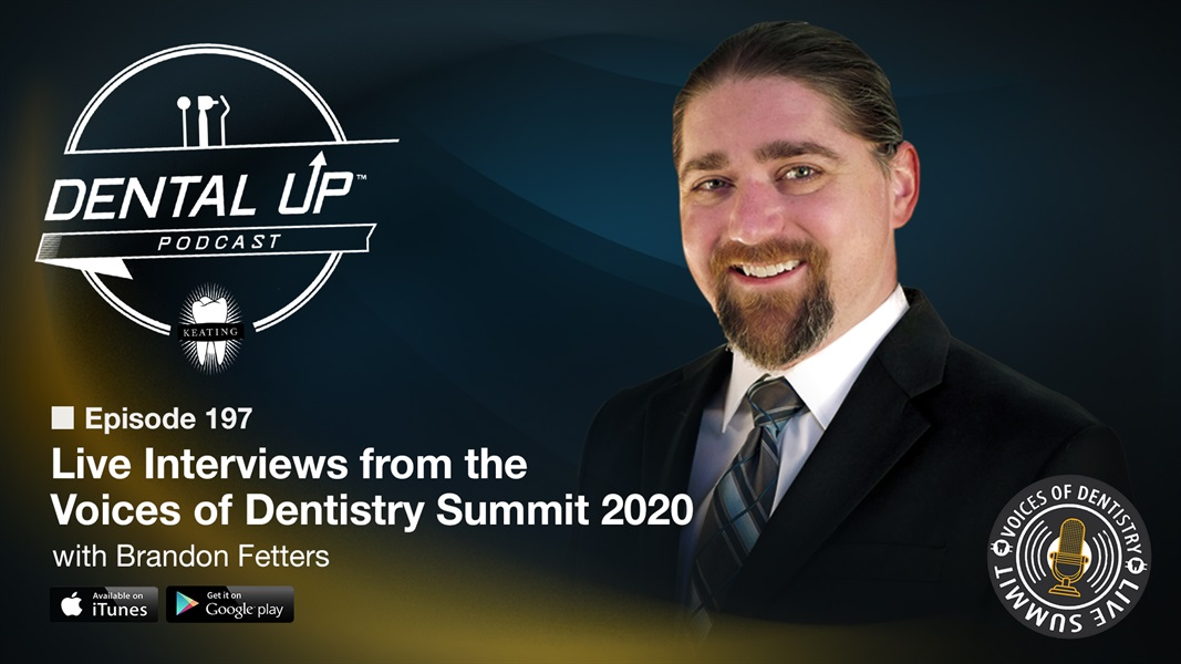 Live Interviews from the Voices of Dentistry Summit 2020 with Brandon Fetters