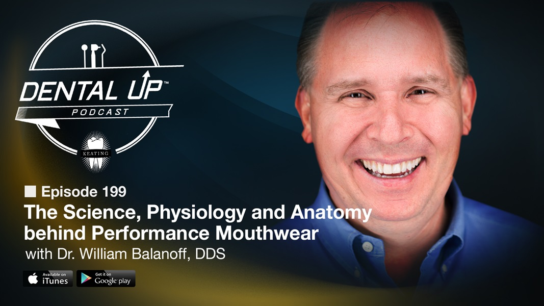 The Science, Physiology and Anatomy behind Performance Mouthwear with Dr. William Balanoff, DDS
