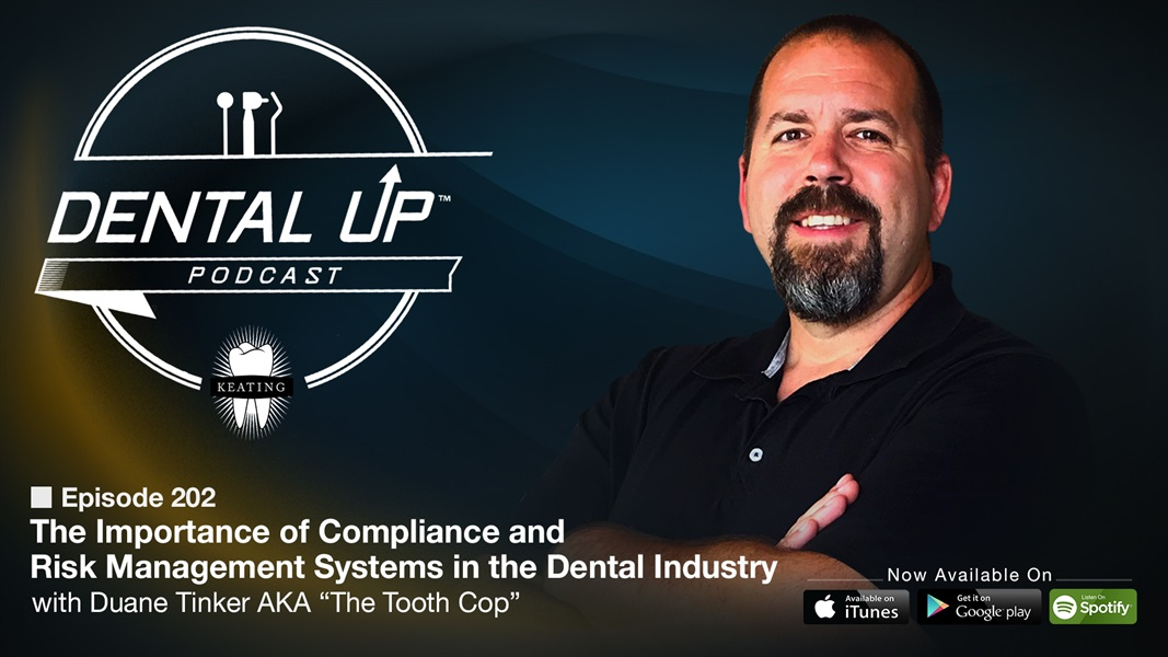 "The Importance of Compliance and Risk Management Systems in the Dental Industry with Duane Tinker AKA ""The Tooth Cop"""