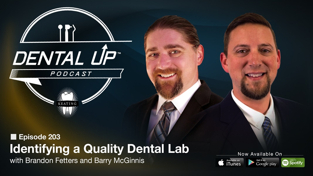 Identifying a Quality Dental Lab with Brandon Fetters and Barry McGinnis