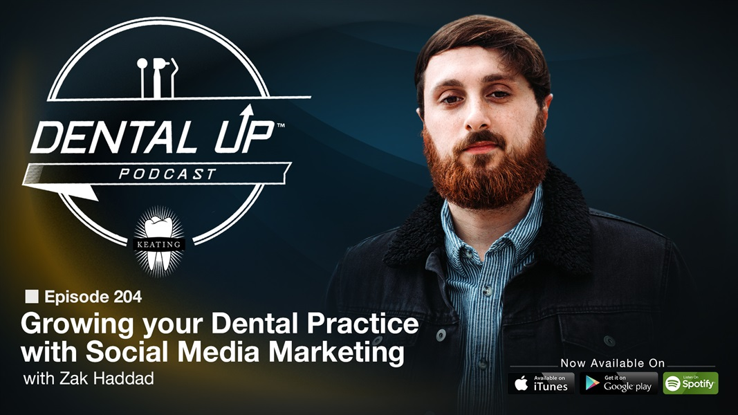 Growing your Dental Practice with Social Media Marketing with Zak Haddad