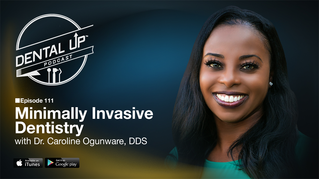Minimally Invasive Dentistry with Dr. Caroline Ogunware