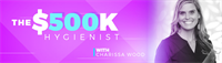 The $500k Hygienist w/Charissa Wood
