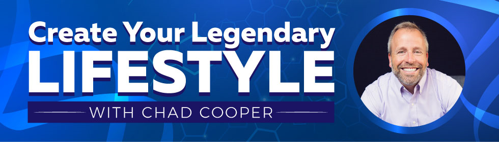 Create Your Legendary Lifestyle with Chad Cooper