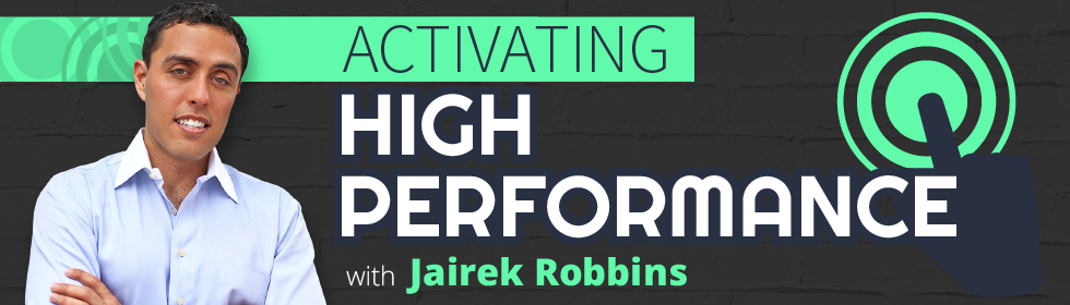 Activating High Performance with Jairek Robbins