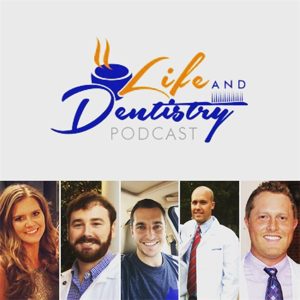 Episode #9: Life Lessons Learned Through Dental School with Dental Students
