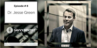 The Savvy Dentist: Marketing Secrets for Maximum Traction with Dr Jesse Green